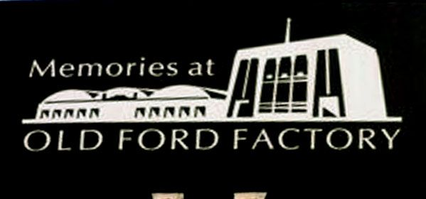 Memories at Old Ford Factory